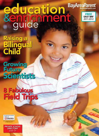 Bay Area Parent East Bay Edition Education and Enrichment Guide
