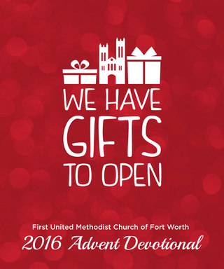 We Have Gifts to Open: 2016 Advent Devotional