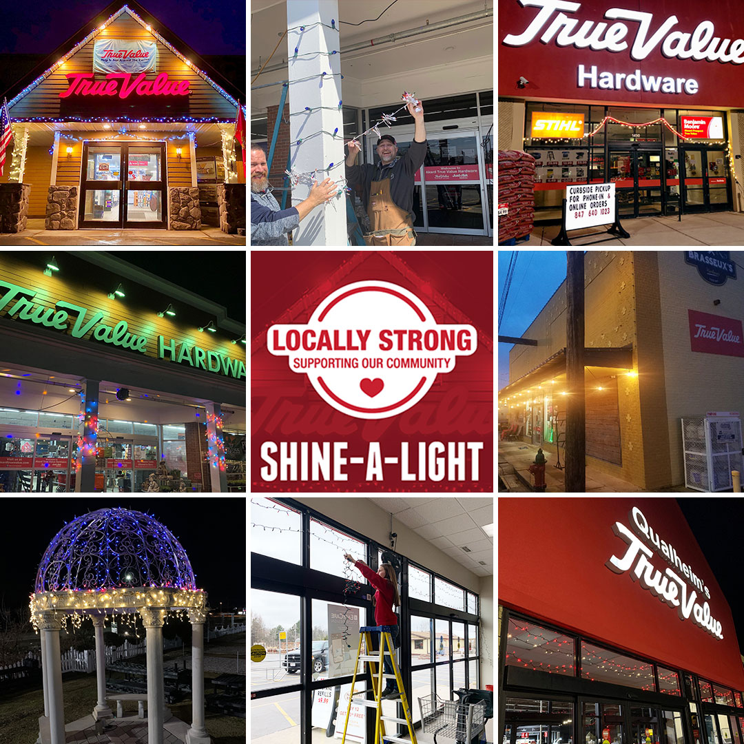 True Value's Shine-A-Light campaign promotes how locally strong and essential hardware businesses are serving as beacons of hope in their communities.