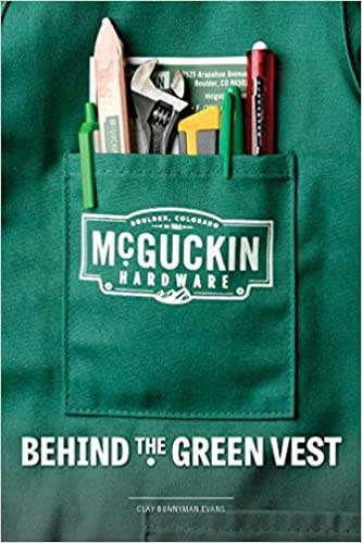 "McGuckin Hardware has even had a book written about it called ""Behind the Green Vest."""