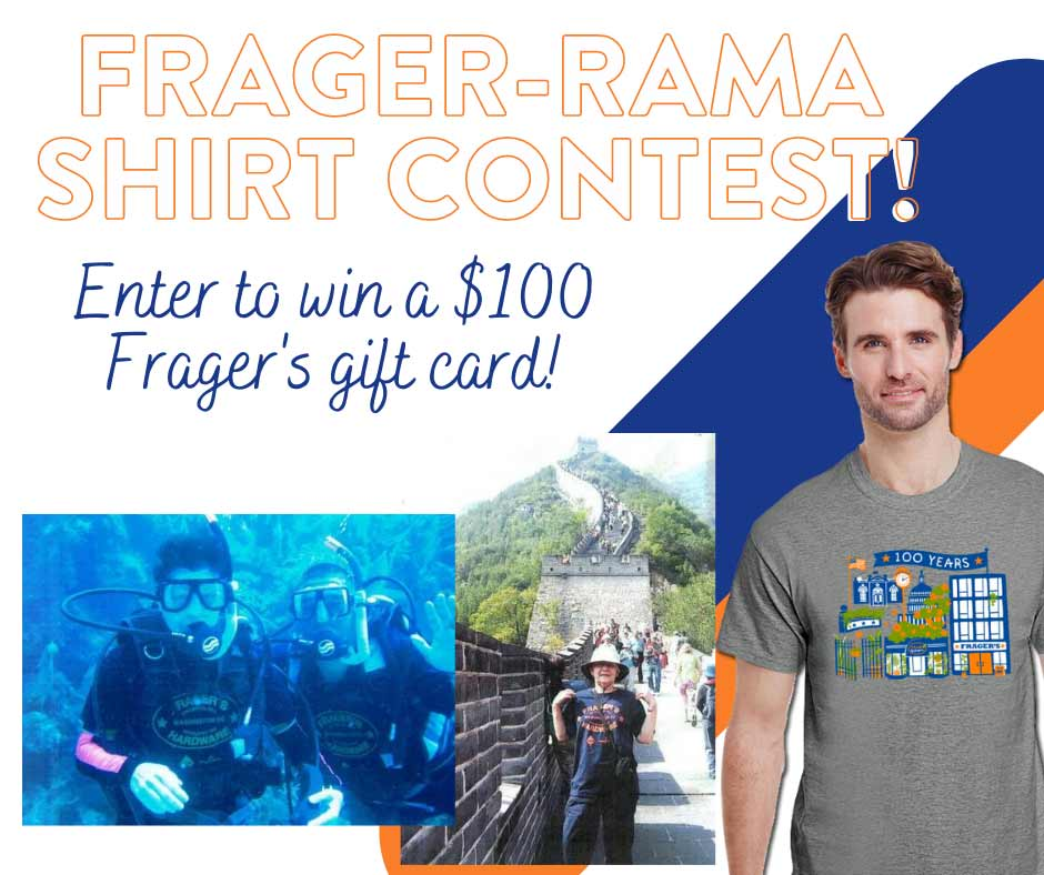 Restoring an old tradition, Frager's held a photo contest to encourage customers to show off their Frager's shirts in creative and unique locations.