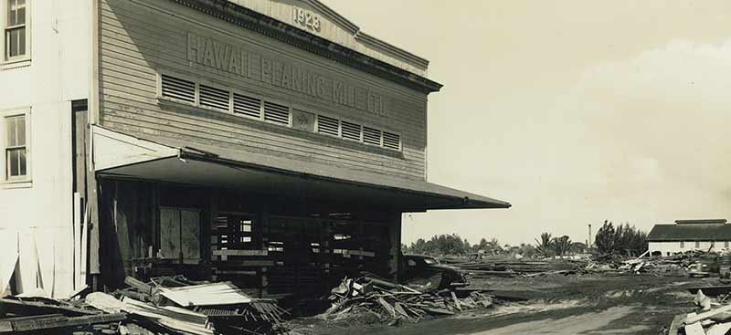 HPM's Hilo store was destroyed by a tsunami in 1946.